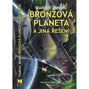 Bronzová planeta a jiná řešení - Vladimír Medek