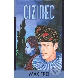 Cizinec - Max Frei