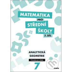 Matematika pro střední školy 7. díl Průvodce pro učitele - M. Květoňová, J. Vondra, V. Zemek