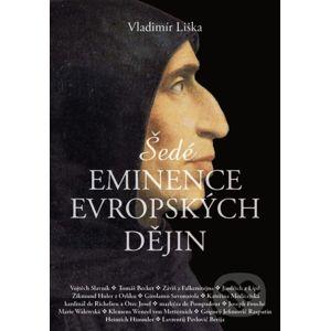 Šedé eminence v evropské historii - Vladimír Liška