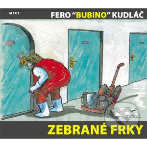 Zebrané frky - Fero 'Bubino' Kudláč
