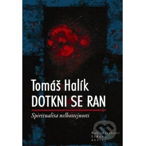Dotkni se ran - Tomáš Halík