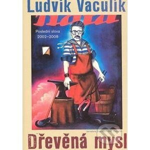 Dřevěná mysl - Ludvík Vaculík