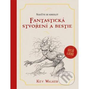 Naučte se kreslit - Fantastická stvoření a bestie - Kev Walker