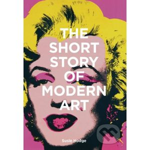 The Short Story of Modern Art - Susie Hodge