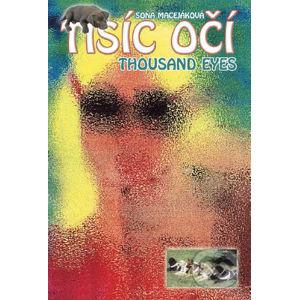 Tisíc očí/Thousand eyes - Soňa Macejáková