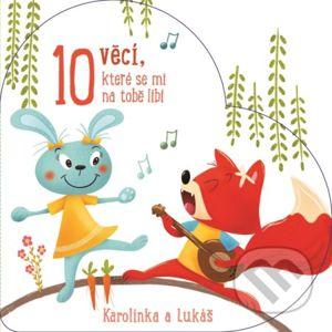 10 věcí, které se mi na tobě líbí: Karolínka a Lukáš - YoYo Books