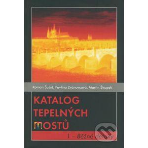 Katalog tepelných mostů 1 - Roman Šubrt, Pavlína Zvánovcová, Martin Škopek