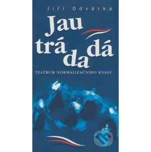 Jau trádadá - Jiří Odvárka