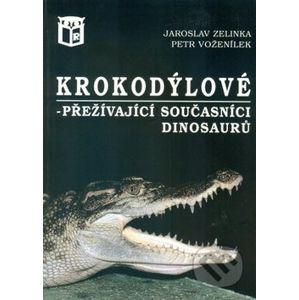 Krokodýlové - Jaroslav Zelinka, Petr Voženílek