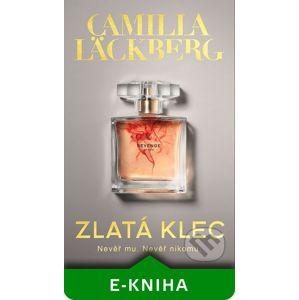 Zlatá klec - Camilla Läckberg