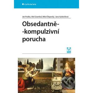 Obsedantně-kompulzivní porucha - Jana Vyskočilová, Ján Praško