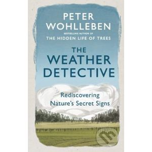 The Weather Detective - Peter Wohlleben