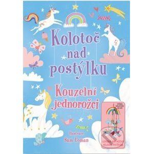 Kolotoč nad postýlku: Kouzelní jednorožci - Svojtka&Co.