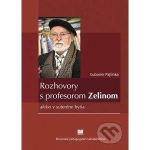 Rozhovory s profesorom Zelinom - Ľubomír Pajtinka