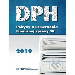 DPH - Pokyny a usmernenia Finančnej správy 2019 - Akadémia daňových poradcov