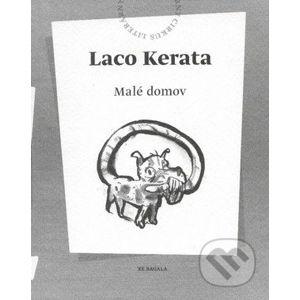 Malé domov - Laco Kerata, Mareka Ormandíka (ilustrácie)