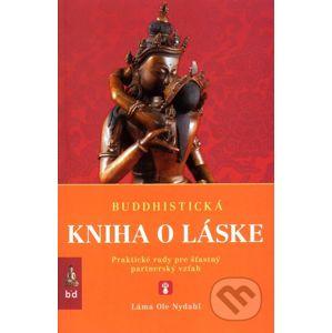 Buddhistická kniha o láske - Láma Ole Nydahl
