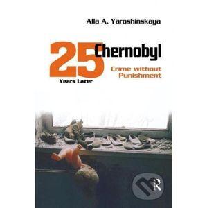 Chernobyl: Crime without Punishment - Alla Yaroshinskaya