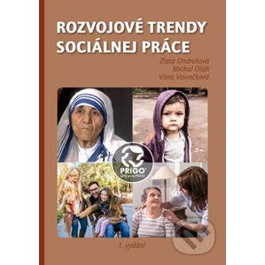 Rozvojové trendy sociálnej práce - Zlata Ondrušová, Michal Oláh, Viera Vavrečková