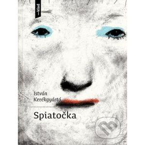Spiatočka - István Kerékgyártó