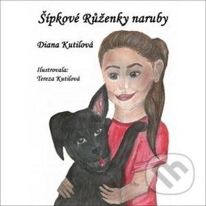 Šípkové Růženky naruby - Diana Kutilová