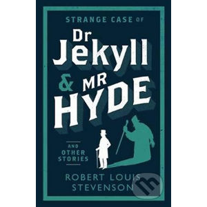 Strange Case of Dr Jekyll and Mr Hyde and Other Stories - Louis Robert Stevenson