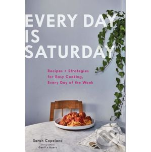 Every Day is Saturday - Sarah Copeland