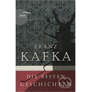 Die Besten Geschichten - Franz Kafka