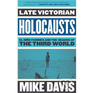 Late Victorian Holocausts - Mike Davis