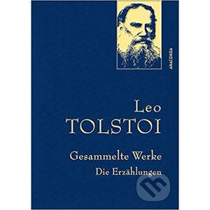 Gesammelte Werke: Die Erzählungen - Lev Nikolajevič Tolstoj