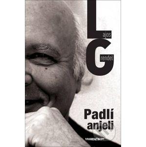 Padlí anjeli - Lajos Grendel