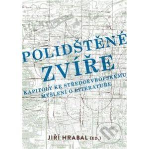 Polidštěné zvíře - Jiří Hrabal