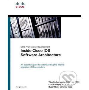 CCIE Professional Development: Inside Cisco IOS Software Architecture - Vijay Bollapragada, Curtis Murphy, Russ White