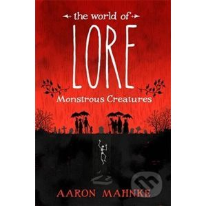 The World of Lore - Aaron Mahnke