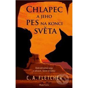 Chlapec a jeho pes na konci světa - C.A. Fletcher