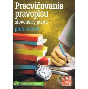 Precvičovanie pravopisu 8 - Kolektív autorov