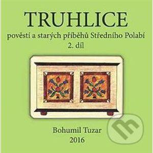 Truhlice pověstí a starých příběhů Středního Polabí II. - Bohumil Tuzar