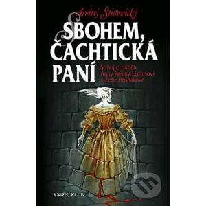 Sbohem, Čachtická paní - Andrej Štiavnický