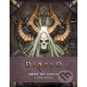Diablo Bestiary: The Book of Adria - Robert Brooks, Matt Burns