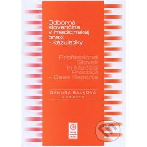 Odborná slovenčina v medicínskej praxi - kazuistiky - Danuša Balková