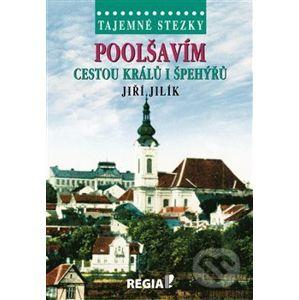 Tajemné stezky - Poolšavím cestou králů i špehýřů - Jiří Jilík