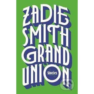 Grand Union - Zadie Smith