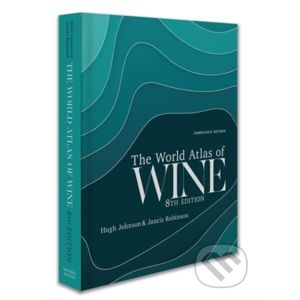 The World Atlas of Wine - Hugh Johnson, Jancis Robinson
