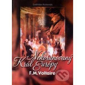 Nekorunovaný kráľ Európy: F.M. Voltaire - Univerzita Mateja Bela v Banskej Bystrici - Právnická fakulta
