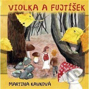 Violka a Fujtíšek - Martina Kavková