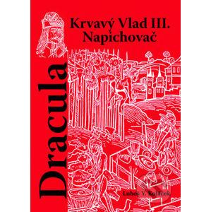 Dracula - Krvavý Vlad III. Napichovač - Luboš Y. Koláček