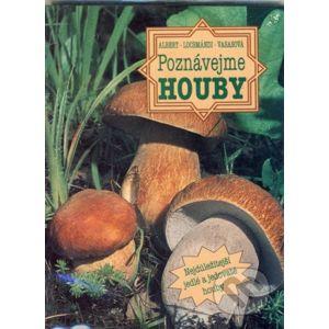 Poznávejme houby - Albert, Locsmándi, Vasasová