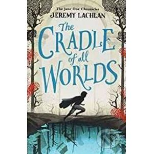 The Cradle of All Worlds - Jeremy Lachlan