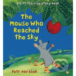 The Mouse Who Reached the Sky - Petr Horáček